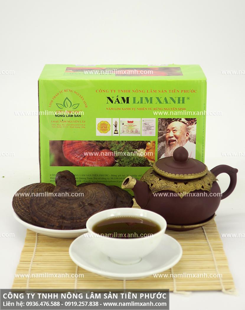 Cách chế biến nấm lim xanh và cách hãm trà nấm gỗ lim xanh Tiên Phước
