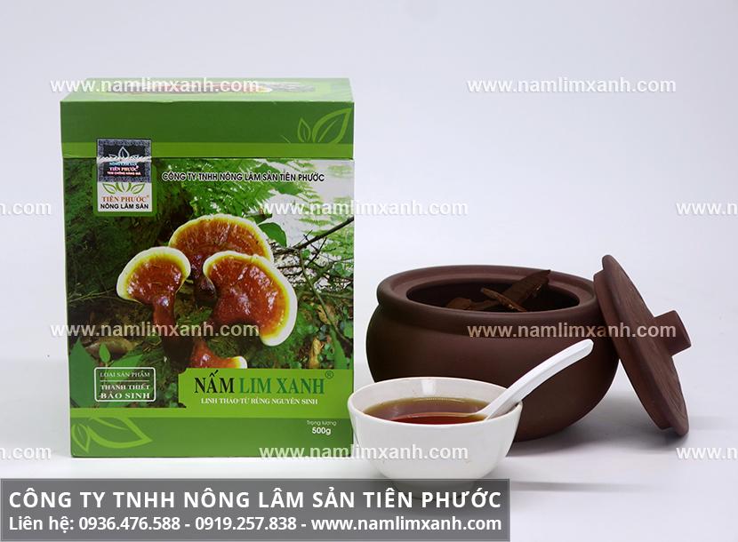Giá nấm lim xanh của Công ty Tiên Phước và mua nấm lim xanh Tiên Phước
